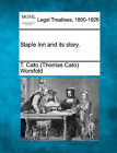 Staple Inn and Its Story. by T Cato Worsfold (Paperback / softback, 2010)