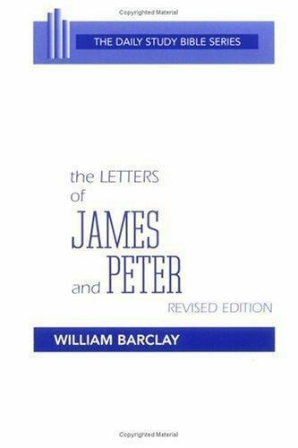 Daily Study Bible: The Letters of James and Peter Daily Study Bible: New  Testament by William Barclay (1975, Paperback, Revised)