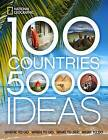 100 Countries, 5000 Ideas: Where to Go, When to Go, What to See, What to Do by National Geographic (Paperback, 2010)