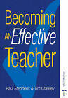 Becoming an Effective Teacher by Paul Anthony Stephens, Tim Crawley (Paperback, 1994)