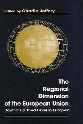 The Regional Dimension of the European Union: Towards a Third Level in...