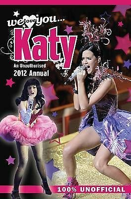 Sarah Milne, Katy Perry: We Love You. Katy: An Unauthorised 2012 Annual (Annual