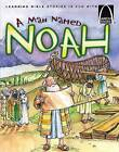 A Man Named Noah by Karen N Sanders, Concordia Publishing House (Paperback, 2007)