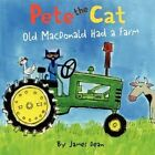 Pete the Cat: Old MacDonald Had a Farm by James Dean (Hardback, 2014)
