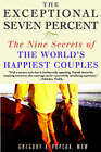 The Exceptional Seven Percent: The Nine Secrets of the World's Happiest Couples by Gregory Popcak (Paperback, 2002)