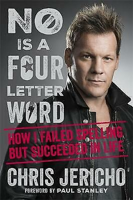 No Is a Four-Letter Word: How I Failed Spelling But Succeeded in Life by Chris J