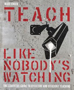 Teach Like Nobody's Watching