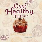 Cool Healthy Muffins:: Fun & Easy Baking Recipes for Kids! by Alex Kuskowski (Hardback, 2014)