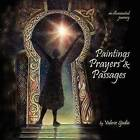 Paintings, Prayers & Passages  : An Illuminated Journey by Valerie Sjodin (Paperback / softback)