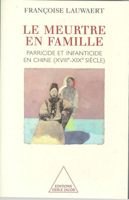 Le meurtre en famille : parricide et infanticide en Chine XVIIIe-XIXe siècle