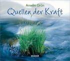 Quellen der Kraft von Pater Anselm Grün (2013, Gebundene Ausgabe)