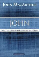 MacArthur Bible Studies: John : Jesus ?the Word, the Messiah, the Son of God...