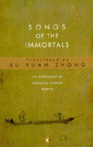 Songs of the Immortals: An Anthology of Classical Chinese Poetry (Penguin Poetr