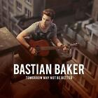 Tomorrow May Not Be Better von Bastian Baker (2014)