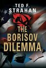 The Borisov Dilemma by Ted F Strahan (Hardback, 2013)
