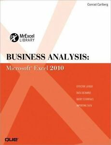 MrExcel Library Business Analysis Microsoft Excel 2010 By Conrad Carlberg Paperback New Edition