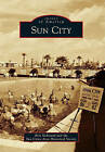 Sun City by Bret McKeand, Sun Cities Area Historical Society (Paperback / softback, 2011)