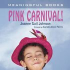 Pink Carnival 9781436343176 by Joanne Gail Johnson Paperback