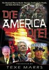 Die, America, Die!: The Illuminati Plan to Murder America, Confiscate Its Wealth, and Make Red China Leader of the New World Order by Texe Marrs (CD-Audio, 2011)