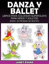 Danza y Ballet : Libros para Colorear Superguays para Ninos y Adultos (Bono:...