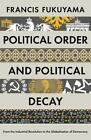 Political Order and Political Decay von Francis Fukuyama (2015, Taschenbuch)