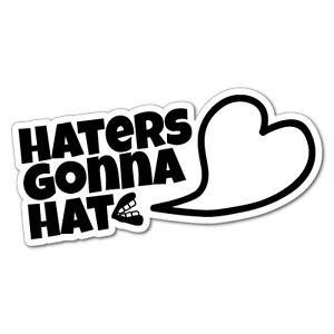 Haters Gonna Hate decal sticker Euro JDM KDM Drift vinyl