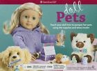 Doll Pets: Teach Your Doll How to Pamper Her Pets Using the Supplies and Ideas Inside! by Trula Magruder (Hardback, 2015)