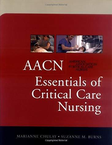 AACN Essentials of Critical Care Nursing by Suzanne Burns