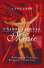 Unintentional Music: Releasing Your Deepest Creativity by Lane Ayre (Paperback, 2002)