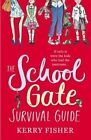 The School Gate Survival Guide by Kerry Fisher (Paperback, 2014)