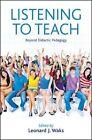 Listening to Teach: Beyond Didactic Pedagogy by State University of New York Press (Hardback, 2015)