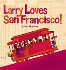 Larry Loves San Francisco! by John Skewes (Hardback, 2014)
