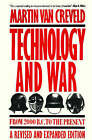 Technology and War: From 2000 BC to the Present by Martin van Creveld (Paperback, 1991)