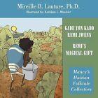 Gade Yon Kado Remi Jwenn / Remi's Magical Gift: Mancy's Haitian Folktale Collection by Mireille B. Lauture Ph.D. (Paperback, 2012)