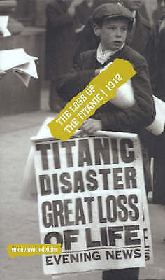1 of 1 - , The Loss of the Titanic 1912 (Uncovered Editions), Coates, Tim, Book