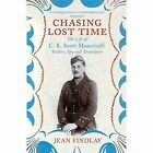 Chasing Lost Time: The Life of C.K. Scott Moncrieff: Soldier, Spy and Translator by Jean Findlay (Paperback, 2015)