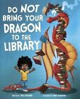 Do Not Bring Your Dragon to the Library by Julie Gassman (Hardback, 2016)