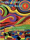 Playing Around with the Moon by Edward Patrick Vogel (Paperback / softback, 2012)