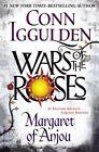 Wars of the Roses: Margaret of Anjou by Conn Iggulden (Hardback, 2015)