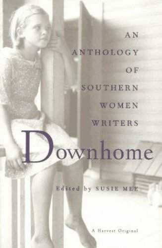 Downhome : An Anthology of Southern Women Writers