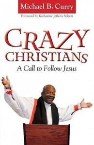 Crazy-Christians-A-Call-to-Follow-Jesus-Paperback-by-Curry-Michael-B-Sc