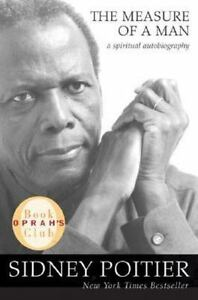 The Measure of a Man: A Spiritual Autobiography (Oprah's Book Club) by Sidney P 8