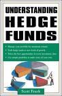 Understanding Hedge Funds by Scott Frush (Paperback, 2006)