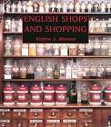 English Shops and Shopping: An Architectural History by Kathryn A. Morrison (Hardback, 2003)