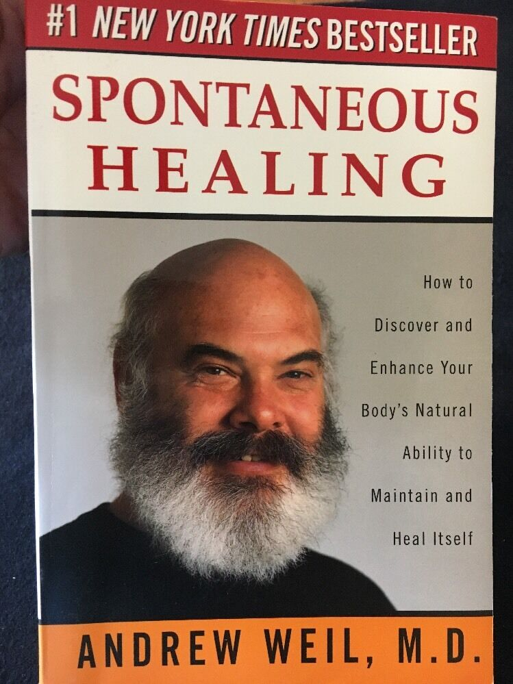 spontaneous healing how to discover and enhance your bodys natural ability to maintain and heal itself