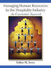Managing Human Resources in the Hospitality Industry: An Experiential Approach by Kathleen M. Iverson (Hardback, 2001)
