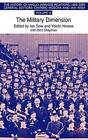 Military Dimension: Volume III: The Military Dimension by Palgrave Macmillan (Hardback, 2003)