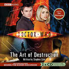 Doctor Who : The Art of Destruction by Stephen Cole (CD-Audio, 2006)
