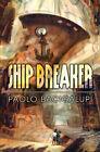 Paolo Bacigalupi Ship Breaker Signed Limited Subterranean Press