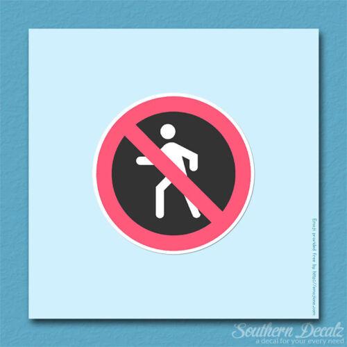"""c146-3.75/"""" x 3.75/"""" No Pedestrians Warning Vinyl Decal Sticker"""